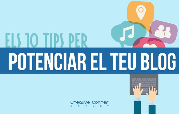Els 10 tips per potenciar el teu blog