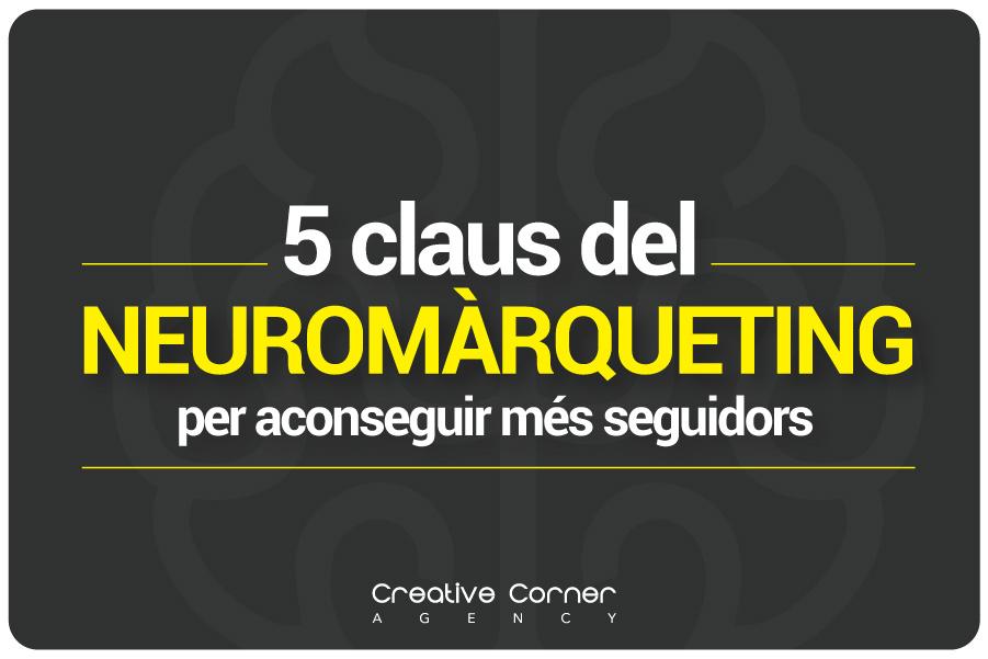 5 claus del neuromàrqueting per aconseguir més seguidors