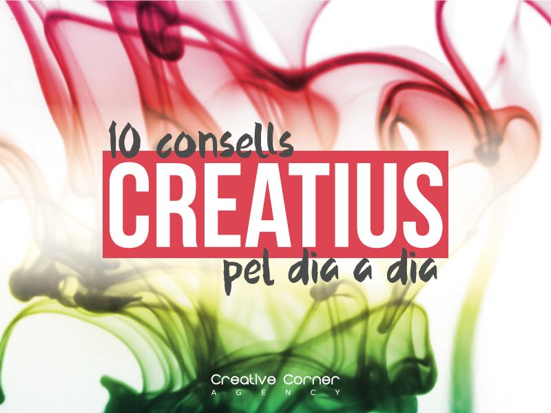 10 CONSELLS CREATIUS PER AL DIA A DIA