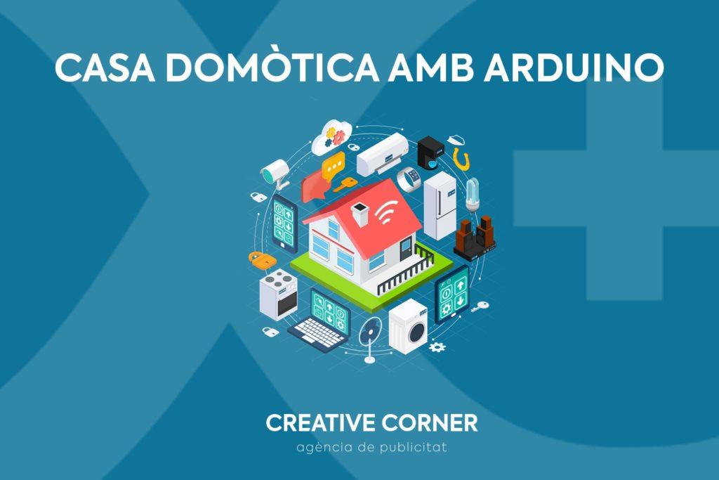 Creative Corner - Casa domòtica amb Arduino